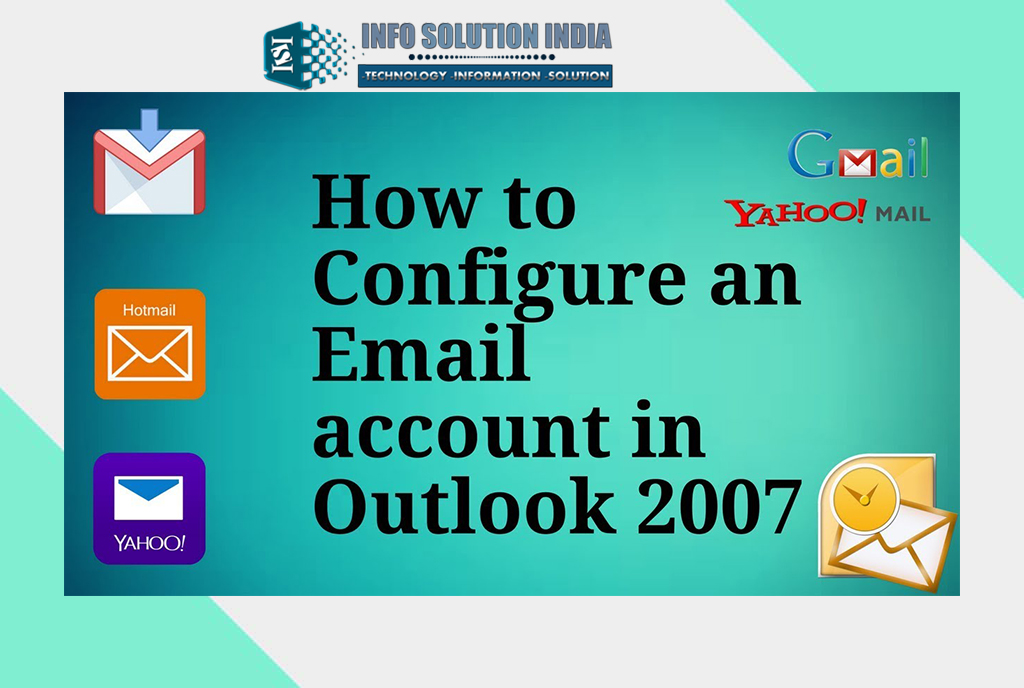set gmail account in outlook 2007 info solution india